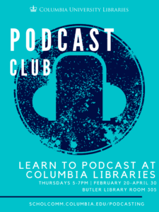 Picture of a poster advertising the Columbia Libraries Podcast club